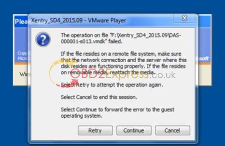 Xentry SD4 2015.09 VMware Player 1 - Xentry_SD4 2015.09 VMware Player: The operation on file... failed -